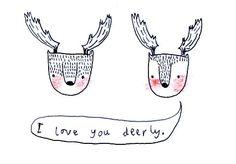 """i love you deerly."""