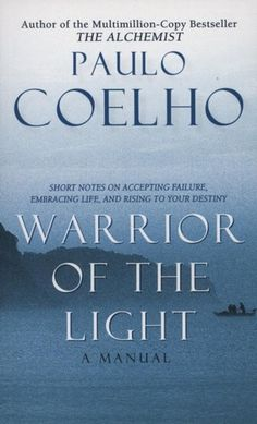 Manual of the Warrior of Light · Paulo Coelho ·