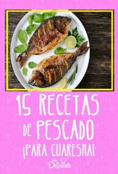 15 recetas de pescado para cuaresma, ¡en menos de 30 minutos! Seafood Recipes, Mexican Food Recipes, Cooking Recipes, Healthy Recipes, Healthy Meals, Group Meals, Group Recipes, Whole 30 Recipes, Fish And Seafood