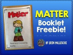 Enjoy this freebie booklet all about Matter!   This book includes:1. An introduction to Matter2. States of Matter3. Definitions/Properties of Solids, Liquids and Gases4. Matter sort cut & paste activity5. Changing States of Matter6. Condensation7.