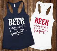 Beer never broke my heart tank top Country music tank top Country music shirt drinking shirt Customize Racerback Size - - Cute Shirts, Funny Shirts, Country Music Shirts, Country Outfits, Country Fashion, Funny Drinking Shirts, Heart Shirt, Funny Tank Tops, Top Country