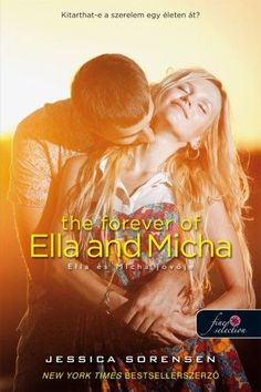 Jessica Sorensen - The Forever of Ella and Micha – Ella és Micha jövője