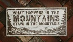 what happens in the mountains stays in the mountains