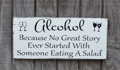 rustic chic wedding signs handmade reclaimed wood reception decorations Alcohol Because No Great Story Started With Someone Eating A Salad bar table décor party