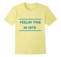 Men's Feelin Fine 79 Shirt retro t shirt, funny tee 2XL L... https://www.amazon.com/dp/B01NC3JP5T/ref=cm_sw_r_pi_dp_x_4pRMyb3HJNBV2