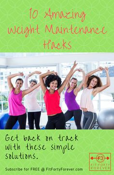 Visit FitFortyForever.com to access these 10 Amazing Weight Maintenance Hacks! Subscribe for free and receive new posts and a healthy, light recipe each week -- all designed to motivate you to maintain (or achieve) a healthy lifestyle throughout your middle age. #fitnessmotivation #weightwatchers #gym #healthy #healthyrecipes #weightwatchersrecipes