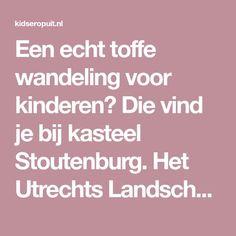 Een echt toffe wandeling voor kinderen? Die vind je bij kasteel Stoutenburg. Het Utrechts Landschap heeft hier het Stoute Schoenenpad gemaakt. Hierdoor is de wandeling zelfs leuk voor iedereen die niet van wandelen houdt! Weekender, Places To Travel, Places To Go, Boys Day, Utrecht, Go Outside, Staycation, Travel With Kids, Diy For Kids