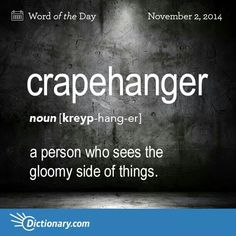Crapehanger. Haha brilliant and I know a few