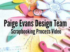 Scrapbooking Process #251 Paige Evans DT / Love Your Face