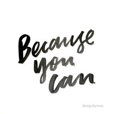 When in doubt, listen to this brush lettering quote. If you set your mind on anything and everything you want to achieve, you can do it. Because you can.