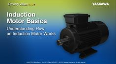 Motor Basics Yaskawa America Inc. welcomes you to the Motor Basics eLearning Module. This eLearning Module provides a basic understanding of three phase induction motors: Component Identification (2:21) Theory (4:48) Sync Vs Rated Speed (10:17) Motor Poles (13:10) Speed Torque Curves (15:34) Motor Design Types (19:16) Nameplate Information (22:14) Typical Enclosure Types (25:45) Duration: 28min47sec This eLM is also available on the Yaskawa America Inc. - Drives and Motion Division website…