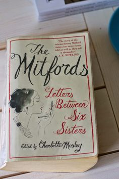 The Mitfords: Letters Between Six Sisters, ed. Charlotte Mosley