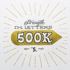 """500K"" by @see_mahimkar. Read my post on this insane accomplishment at www.lovegoodtype.com (link in bio). A HUGE thank you to this incredible community!  We are strength in letters. #ThankYou  #StrengthInLetters  #Goodtype by goodtype"