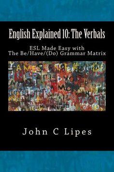 English Explained 10: The Verbals by John C Lipes http://www.amazon.com/dp/B00AL3MEYG/ref=cm_sw_r_pi_dp_siP7wb1PP83FY