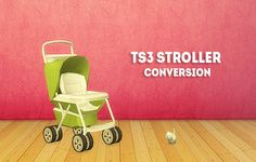 Sims 4 | 3t4 Stroller Conversion #linacherie buy mode new object deco nursery