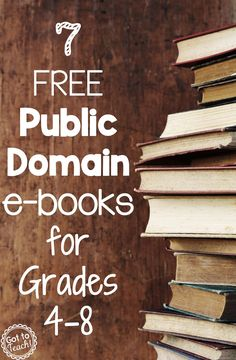 7 FREE Public Domain e-Books for Grades 4-8! -- you find them on all major ebook carriers (such as iBook, Kindle)
