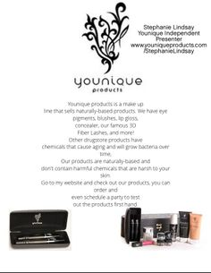 Younique is a social network based direct sales company that sells a full line of all natural mineral based cosmetics for women. Their products are all natural, organic, mineral based and free of parabens, oils, chemicals, synthetic fragrances, and cheap fillers (such as talc). Their Moodstruck is top selling 3D Fiber Lashes, mineral eye pigments, concealers, blushers, primers, as well as face and eye brushes that are all made of authentic goat and pony hair, and are 100% cruelty free.