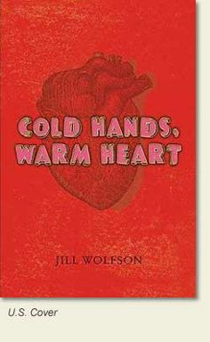"Cold hands, warm heart / by Jill Wolfson. ""After sixteen-year-old Tyler convinces his parents to donate the organs of his fourteen-year-old sister, who died during a gymnastics meet, he writes letters to the recipients, including Dani, who finally has a chance at normalcy after living fifteen years with a congenital heart defect."""