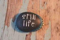 hand lettered hand painted rock // inspirational stone // affirmation stone // still life
