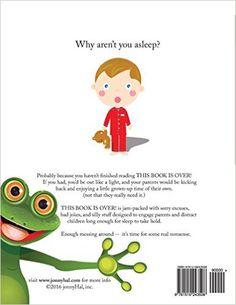 This Book is Over!: (now go to sleep) (It's Over Book): Jonny Hal, Chris Cava Preston: 9781519243508: Amazon.com: Books