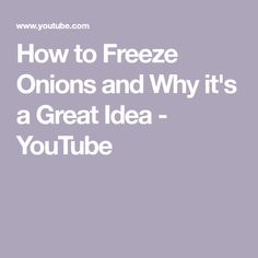 How to Freeze Onions and Why it's a Great Idea Freezing Onions, Food Charts, Freeze, Allrecipes, Canning, Youtube, Home Canning, Youtubers, Food Tables
