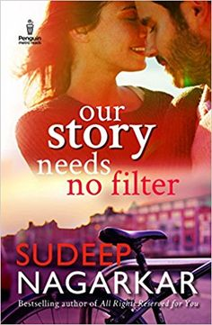 Our Story Needs No Filter by Sudeep Nagarkar pdf ebook. Book explores the dark side of relationships, the pursuit of power and the hypocrisy of the powerful