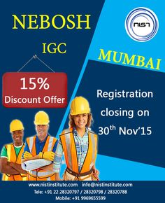 Exclusive closing offer for NEBOSH IGC Mumbai.  Registration closing 30th November 2015. >>>Hurry call today and book your seat<<<  Tele: +91 22 28320797 / 28320798 / 28320788 Mobile: +91 9969655599.