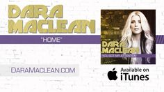 """Dara Maclean -  """"Home"""""""
