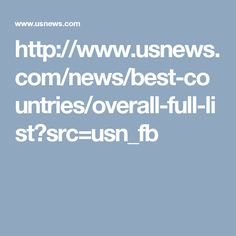 http://www.usnews.com/news/best-countries/overall-full-list?src=usn_fb