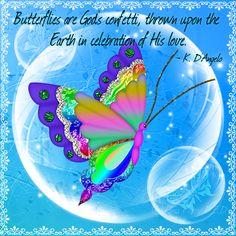 ˙·٠•●♥ Ƹ̵̡Ӝ̵̨̄Ʒ•♥•.¸¸. Butterflies are God's confetti, thrown upon the Earth in celebration of His love.