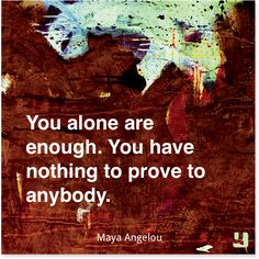 """""""You alone are enough. You have nothing to prove to anybody.""""—Maya Angelou #pinklink #breastcancer #breastcancerawareness #breastcancernews #breastcancersurvivor #cancersurvivor #beatcancer #quotes #inspiration #MayaAngelou #positivethinking #affirmation"""