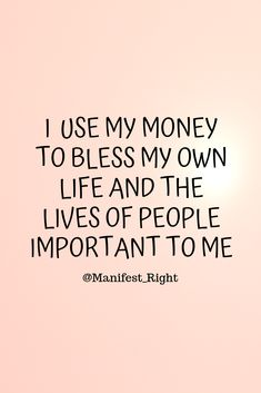 Money Affirmations to Achieve Your Financial Dreams with the Law of Attraction - Money Affirmations - I Use my money to bless my own life and the lives of people important to me Positive Affirmations Quotes, Wealth Affirmations, Affirmation Quotes, Positive Quotes, Forgiveness Quotes, Law Of Attraction Money, Attraction Quotes, Manifestation Law Of Attraction, Law Of Attraction Affirmations