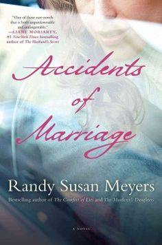 Accidents of Marriage by Randy Susan Meyers - A social worker struggling to keep the peace with her increasingly volatile husband for the sake of their children finds herself fighting for her life in the hospital after his temper gets the best of him one rainy day.