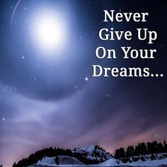 Never give up on your dreams... •  •  •  •    #Entrepreneur #Entrepreneurs #Entrepreneurship #Entrepreneurlife #Entrepreneurlifestyle #Entrepreneurmindset #Entrepreneursofinstagram #motivation#Startups #Startuplife #MotivationQuotes #RealEstateLife #RealEstateInvesting #RealEstateInvestor #Investor #Investors #RodKhleif#Success #Quotes#SuccessQuotes #MarketingDigital #Follow #realestate #Money #HustleHard #Mindset #Mentor #Businessowner #style