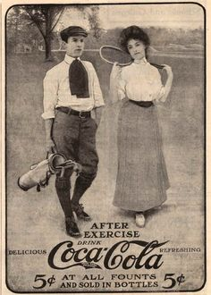 """Gilded Age - late century - American advertisement for Coca-Cola. Depiction of lady with tennis racket, and gentleman with golf clubs ~ """"After Exercise, Drink Coca-Cola"""" Coca Cola Poster, Coca Cola Ad, Coke Ad, Coca Cola Drink, Always Coca Cola, World Of Coca Cola, Coca Cola Vintage, Vintage Ads, Vintage Posters"""