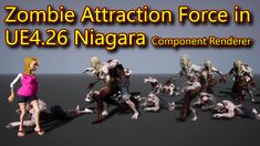 Zombie Attraction Force in UE4.26 Niagara Component Renderer Attraction