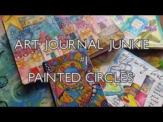 Art Journal Junkie 1 Painted Circles - YouTube