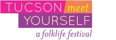 Volunteer, attend a workshop or enjoy the festival in October - Tucson Meet Yourself!