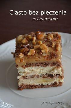 Przepisy Magdy: Ciasto bez pieczenia z bananami Polish Desserts, No Bake Desserts, Delicious Desserts, Yummy Food, Sweet Recipes, Cake Recipes, Dessert Recipes, Sweets Cake, Dessert Drinks