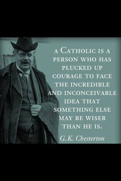 A Catholic is a person who has plucked up courage...