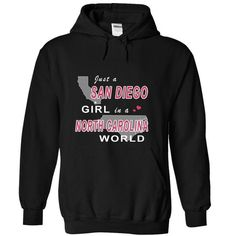 just a SAN DIEGO girl in NORTH CAROLINA world - #grandparent gift #sister gift. TAKE IT => https://www.sunfrog.com/States/just-a-SAN-DIEGO-girl-in-NORTH-CAROLINA-world-Black-Hoodie.html?68278