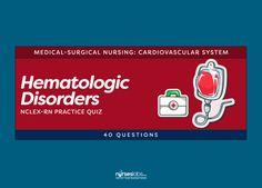 Hematologic Disorders NCLEX-RN Practice Quiz (40 Questions)