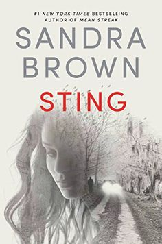 Sting New York Times and USA Today bestselling author Sandra Brown jolts the reader. New Books, Good Books, Books To Read, Books 2016, Sandra Brown Books, Book Authors, Fiction Books, Love Book, New York Times