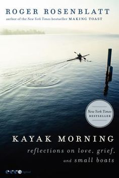 Kayak Morning: Reflections on Love, Grief, and Small Boats   IndieBound