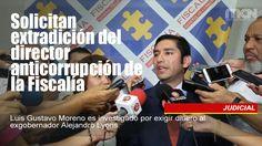 Solicitan #extradición del director #anticorrupción de la #Fiscalía