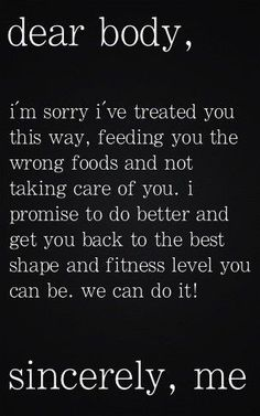 Dear Body, I'm Sorry I've Treated You This Way - Motivation for reaching new fitness and weight loss goals.
