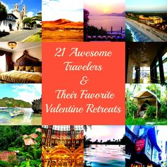 Me & 20 Awesome Travelers & Their Favorite Valentine Retreats – Ana's World