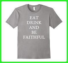 Mens Eat Drink And Be Faithful T-Shirt Funny Thanksgiving Joke Large Slate - Food and drink shirts (*Amazon Partner-Link)