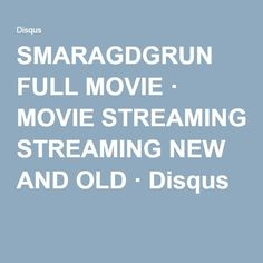 SMARAGDGRUN FULL MOVIE · MOVIE STREAMING NEW AND OLD · Disqus