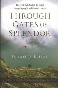 Through Gates of Splendor by Elisabeth Elliot. Wow. That is the only word I can think of for this incredible book.